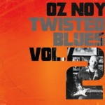 Oz Noy – Twisted Blues Vol. 2